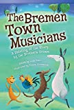 The Bremen Town Musicians: A Retelling of the Story by the Brother's Grimm (Read! Explore! Imagine! Fiction Readers, Level 3.1) 画像