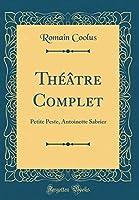Théâtre Complet: Petite Peste, Antoinette Sabrier (Classic Reprint)