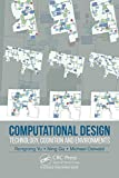 Computational Design: Technology, Cognition and Environments