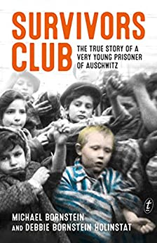 Survivors Club: The True Story of a Very Young Prisoner of Auschwitz by [Bornstein, Michael, Bornstein Holinstat, Debbie]