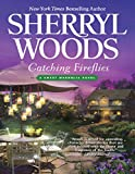 Catching Fireflies (A Sweet Magnolias Novel, Book 9)