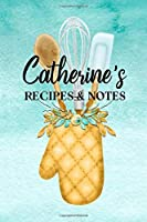 Catherine's Recipes & Notes: Personalized Empty Cookbook for Recipes | Write in Personal and Family Meals