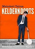 Kelderkoorts: Nederlands onbekendste popster I