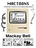 MacToons: A MacPaint Tribute to the Original Macintosh (English Edition)