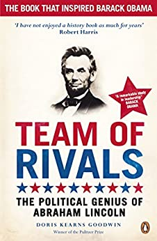 Team of Rivals: The Political Genius of Abraham Lincoln by [Goodwin, Doris Kearns]
