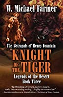 Knight of the Tiger: The Betrayals of Henry Fountain (Wheeler Large Print Western: Legends of the Desert)