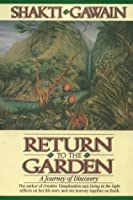 Return to the Garden: A Journey of Discovery