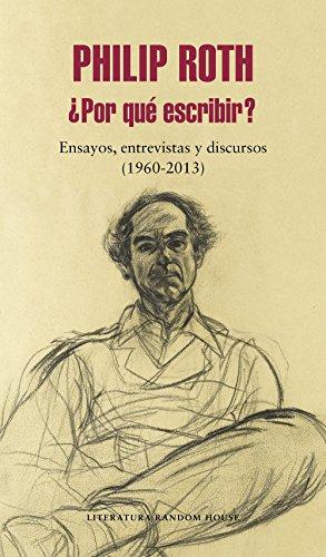 ¿Por qué escribir?: Ensayos, entrevistas y discursos (1960-2013) (Spanish Edition)