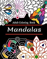 mandalas adult coloring book: Mandala Coloring Book For Adult Relaxation, Coloring Pages For Meditation And Happiness , Art Therapy for all.