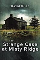 The Strange Case at Misty Ridge