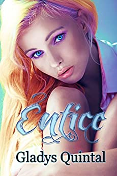 Entice by [Quintal, Gladys]