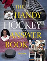 The Handy Hockey Answer Book (The Handy Answer Book Series)