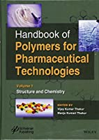 Handbook of Polymers for Pharmaceutical Technologies, Structure and Chemistry (Handbook of Polymers for Pharmaceutical Technologies (Volume 1))