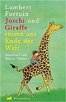 Joschi und Giraffe reisen ans Ende der Welt