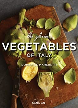 The Glorious Vegetables of Italy by [Marchetti, Domenica]