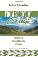 From Seedtime to Harvest: The History of the Assemblies of God in Cambodia (Pentecost Around the World)