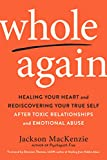 Whole Again: Healing Your Heart and Rediscovering Your True Self After Toxic Relationships and Emotional Abuse (English Edition) 画像