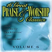 Vol. 6-16 Great Praise & Worship Classics