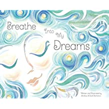 Breathe Into My Dreams