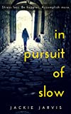 In Pursuit of Slow: Stress Less. Be Happier. Accomplish More. (English Edition)