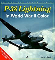 P-38 Lightning in World War II Color (Enthusiast Color Series)