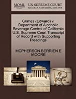 Grimes (Edward) V. Department of Alcoholic Beverage Control of California U.S. Supreme Court Transcript of Record with Supporting Pleadings