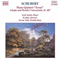 Schubert: Piano Quintet - Trout / Adagio and Rondo Concertante (2006-08-01)