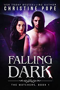 Falling Dark (The Watchers Book 1) by [Pope, Christine]