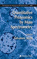 Quantitative Proteomics by Mass Spectrometry (Methods in Molecular Biology)