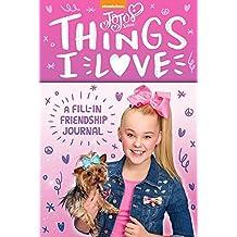 Jojo Siwa Things I Love: A Fill-in Friendship Journal