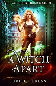 A Witch Apart (The Witch Next Door Book 4) by [Berens, Judith, Carr, Martha, Anderle, Michael]