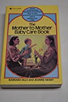 Mother to Mother Baby Care Book