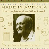 MADE IN AMERICA, The Complete Works of William Russell