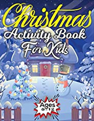 Christmas Activity Book for Kids Ages 8-12: My First Coloring, Dot to Dot, Spot the Difference, Crossword, Wor