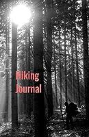 Hiking Journal: Hiking Log Book, Trail Log Book, Hiker's Journal, Hike Tracker, Hiking Log Template, Hiking Accessory, Hike Journal Worksheet, Hiking Log, Hiking Diary, Trail Journal