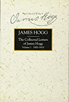 The Collected Letters Of James Hogg: 1800-1819 (Collected Works of James Hogg)