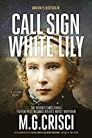 Call Sign, White Lily (5th Edition): The Life and Loves of the World's First Female Fighter Pilot