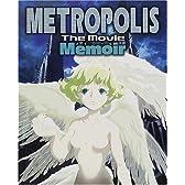 メトロポリスThe Movieメモワール