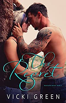 The Regret (Heartache #2) by [Green, Vicki]