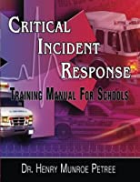 Critical Incident Response Training for Schools: A Hands on Protocol for the Day After