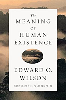[Wilson, Edward O.]のThe Meaning of Human Existence