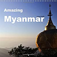 Amazing Myanmar 2016: Myanmar - A journey through Burma/Myanmar is like travelling back in time (Calvendo Places)