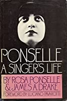 Ponselle: A Singer's Life