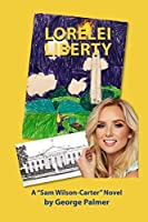Lorelei Liberty: (Be mindful of the rocks and shoals.) (Liberty Series)