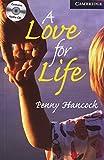 A Love for Life. Buch und CD: Level 6, Wortschatz 3.800