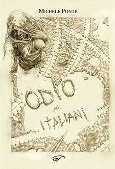 Odio gli italiani (Italian Edition) by [Ponte, Michele]