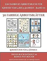 Lernbuecher fuer 4-Jaehrige (Ein farbiges Arbeitsbuch fuer Kinder von 4 bis 5 Jahren - Band 10): 30 farbige Arbeitsblaetter. Der Preis dieses Buches beinhaltet die Erlaubnis, 20 weitere Buecher der Reihe kostenlos im PDF-Format herunterzuladen