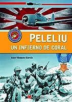 Peleliu : un infierno de coral