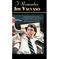 I Remember Jim Valvano: Personal Memories of and Anecdotes to Basketball's Most Exuberant Final Four Coach, as Told by the People and Players Who Knew Him