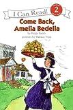 Come Back, Amelia Bedelia (I Can Read Level 2)